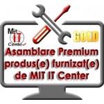 Asamblare Premium produs/echipament achizitionat de la Mit IT Center
