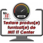 Testare produs achizitionat de la Mit It Center